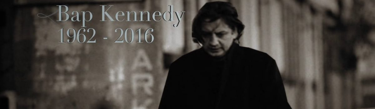 """""""A Tribute to Bap Kennedy"""" with John Hudson – podcast"""
